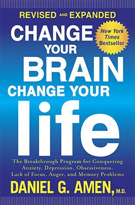 Change Your Brain, Change Your Life by Dr. Daniel Amen